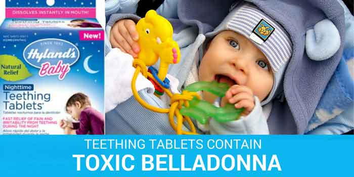 hylands teething tablets for infants contain toxic belladonna