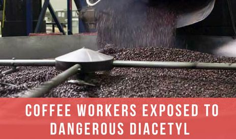 diacetyl coffee workers exposed to dangerous chemical