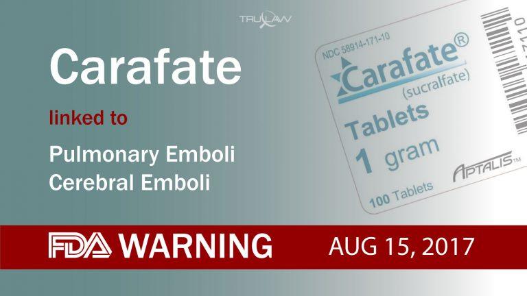 FDA Warning Carafate linked to Pulmonary & Cerebral Emboli